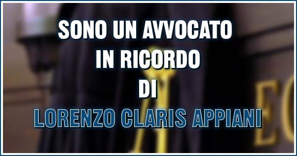 Sono un avvocato in ricordo di Lorenzo Claris Appiani
