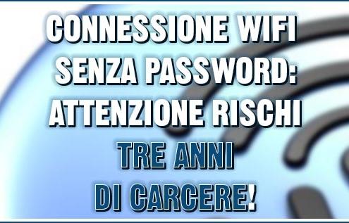 connessione wifi senza password cosa si rischia