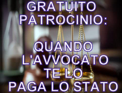 Gratuito patrocinio: quando l'avvocato te lo paga lo Stato!