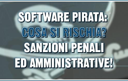 Software pirata: cosa si rischia?